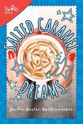 Salted Caramel Dreams: A Swirl Novel - Swirl 4 (Paperback)