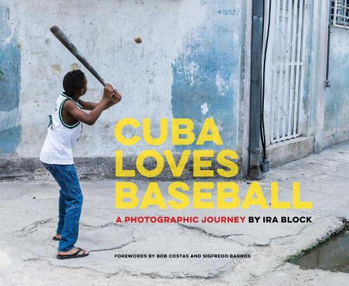 Cuba Loves Baseball: A Photographic Journey (Hardback)