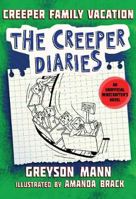 Creeper Family Vacation: The Creeper Diaries, An Unofficial Minecrafter's Novel, Book Five - The Creeper Diaries 5 (Hardback)