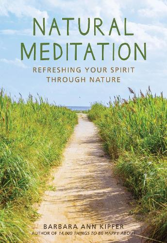 Natural Meditation: Refreshing Your Spirit through Nature (Paperback)