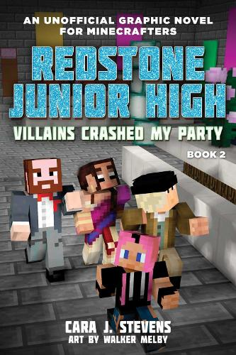 Creepers Crashed My Party: Redstone Junior High #2 - Redstone Junior High 2 (Paperback)