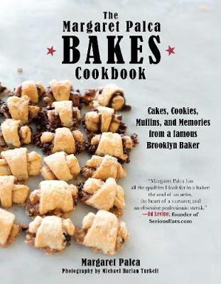 The Margaret Palca Bakes Cookbook: Cakes, Cookies, Muffins, and Memories from a Famous Brooklyn Baker (Hardback)