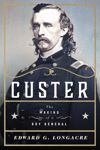Custer: The Making of a Young General (Hardback)