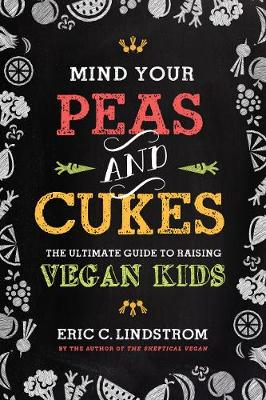 The Smart Parent's Guide to Raising Vegan Kids: Lessons for Littles in Plant-Based Eating and Compassionate Living (Hardback)
