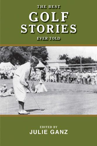 The Best Golf Stories Ever Told - Best Stories Ever Told (Hardback)