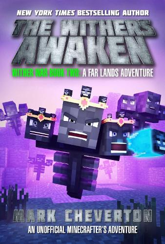 The Withers Awaken: Wither War Book Two: A Far Lands Adventure: An Unofficial Minecrafter's Adventure - Wither War (Paperback)