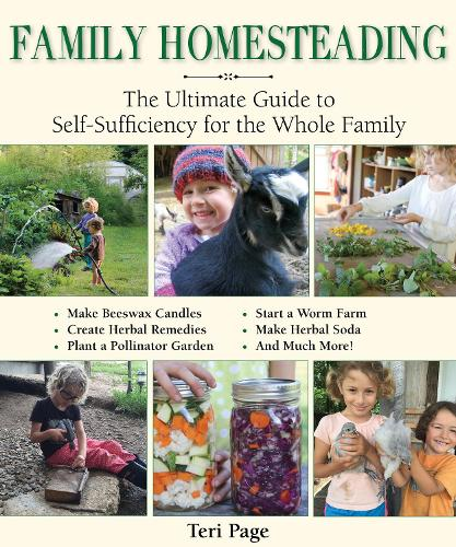 Family Homesteading: The Ultimate Guide to Self-Sufficiency for the Whole Family (Paperback)