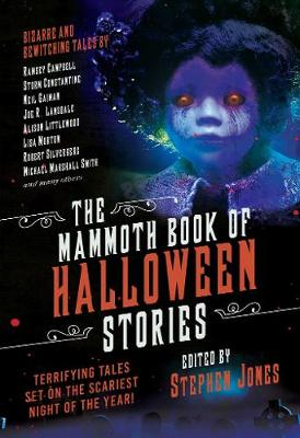 The Mammoth Book of Halloween Stories: Terrifying Tales Set on the Scariest Night of the Year! (Paperback)