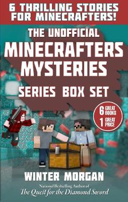 The Unofficial Minecrafters Mysteries Series Box Set: 6 Thrilling Stories for Minecrafters! (Paperback)