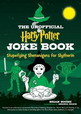 The Unofficial Harry Potter Joke Book: Stupefying Shenanigans for Slytherin - Unofficial Harry Potter Joke Book (Paperback)