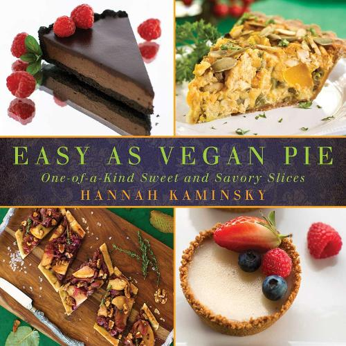 Easy As Vegan Pie: One-of-a-Kind Sweet and Savory Slices (Paperback)