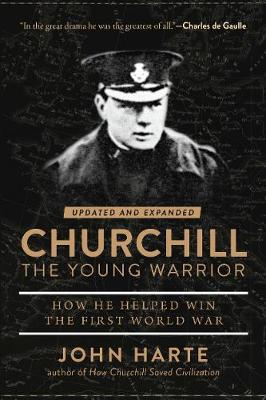 Churchill The Young Warrior: How He Helped Win the First World War (Paperback)