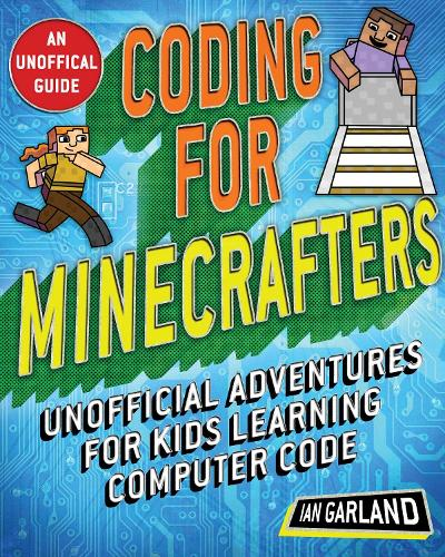 Coding for Minecrafters: Unofficial Adventures for Kids Learning Computer Code (Paperback)