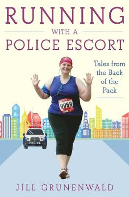 Running with a Police Escort: Tales from the Back of the Pack (Paperback)