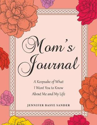 Mom's Journal: What I Want You to Know About Me and My Life (Hardback)