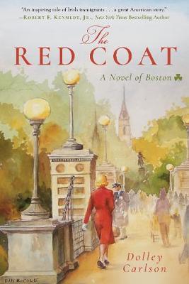 The Red Coat: A Novel of Boston (Hardback)