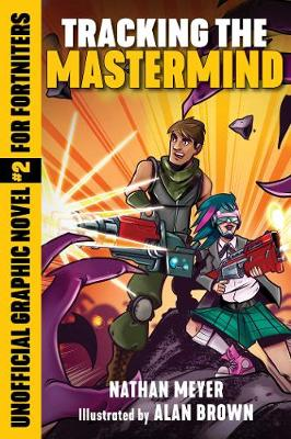 Tracking the Mastermind: Unofficial Graphic Novel #2 for Fortniters - Storm Shield 2 (Paperback)