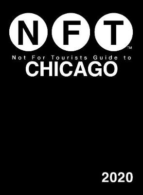 Not For Tourists Guide to Chicago 2020 (Paperback)
