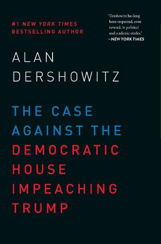 The Case Against the Democratic House Impeaching Trump (Hardback)