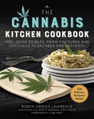 The Cannabis Kitchen Cookbook: Feel-Good Edibles, from Tinctures and Cocktails to Entrees and Desserts (Paperback)
