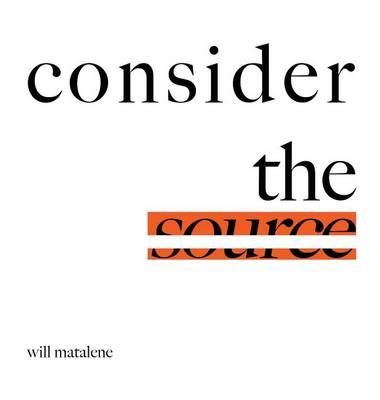 Consider the Source (Hardback)