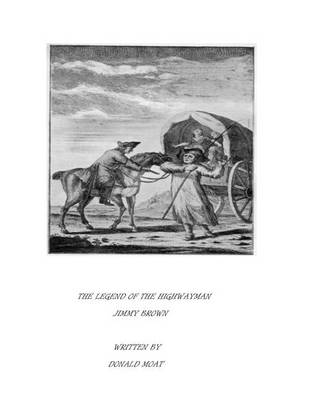 The Legend of the Highwayman Jimmy Brown (Paperback)