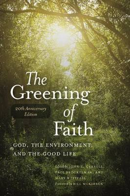 The Greening of Faith: God, the Environment, and the Good Life (Paperback)