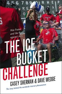 The Ice Bucket Challenge: Pete Frates and the Fight against ALS (Paperback)