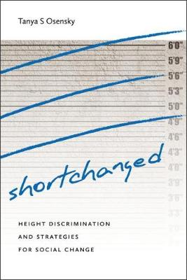Shortchanged: Height Discrimination and Strategies for Social Change (Hardback)