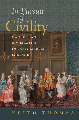 In Pursuit of Civility: Manners and Civilization in Early Modern England - Menahem Stern Jerusalem Lectures (Hardback)
