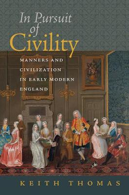 In Pursuit of Civility: Manners and Civilization in Early Modern England - Menahem Stern Jerusalem Lectures (Paperback)