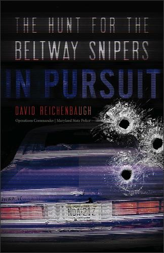 In Pursuit - The Hunt for the Beltway Snipers (Paperback)