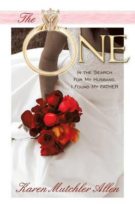 The One: In the Search for My Husband, I Found My Father (Paperback)
