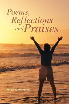Poems, Reflections and Praises (Paperback)