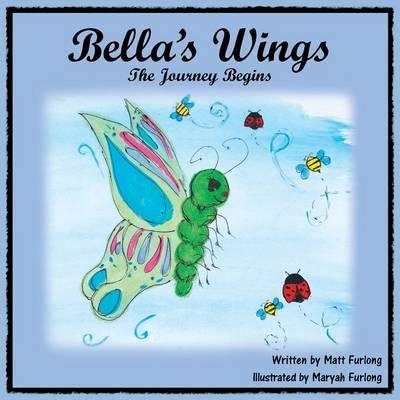 Bella's Wings: The Journey Begins (Paperback)