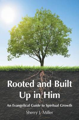 Rooted and Built Up in Him (Paperback)