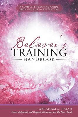 Believer's Training Handbook: A Complete Teaching Guide from Genesis to Revelation (Paperback)