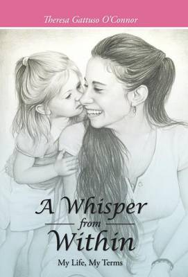 A Whisper from Within: My Life, My Terms (Hardback)
