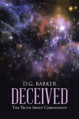 Deceived: The Truth about Christianity (Paperback)