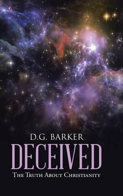 Deceived: The Truth about Christianity (Hardback)