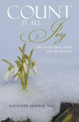 Count It All Joy: Life's Lessons from a Child with Special Needs (Paperback)
