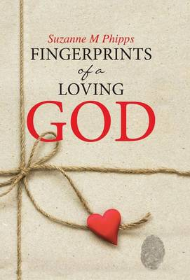 Fingerprints of a Loving God (Hardback)