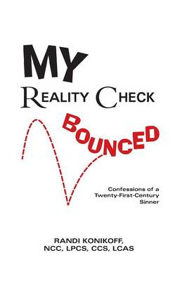 My Reality Check Bounced: Confessions of a 21st Century Sinner (Paperback)