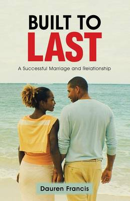 Built to Last: A Successful Marriage and Relationship (Paperback)