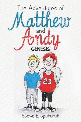 The Adventures of Matthew and Andy: Genesis (Paperback)