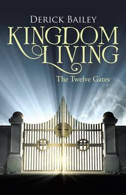 Kingdom Living: The Twelve Gates (Paperback)