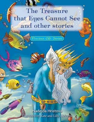 The Treasure That Eyes Cannot See and Other Stories: Precious Gift Series (Paperback)