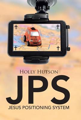JPS: Jesus Positioning System (Hardback)