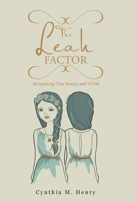 The Leah Factor: Recognizing True Beauty and Worth (Hardback)