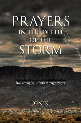 Prayers in the Depth of the Storm: Reclaiming Your Faith Through Prayer (Paperback)